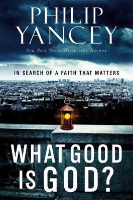 What good is God?-9780446559850--Yancey, Philip & Ernst, Klaus-Warner Faith